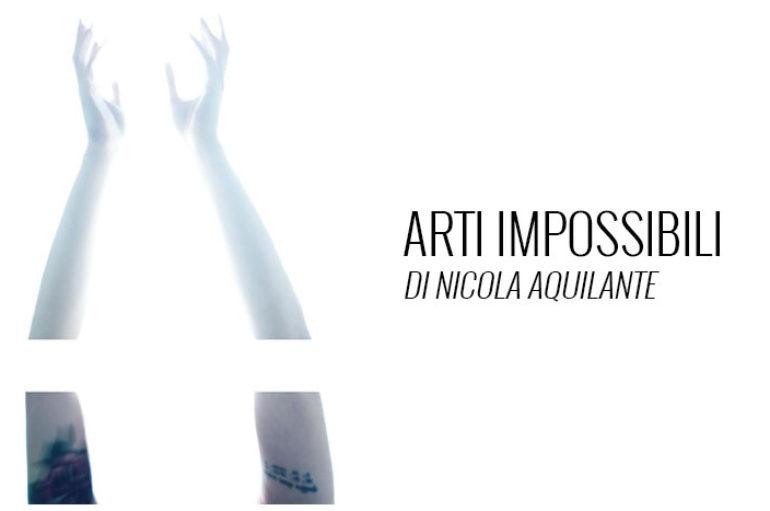 Nicola Aquilante: arti impossibili