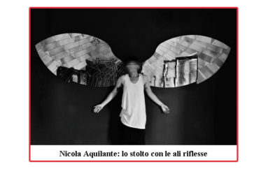 Nicola Aquilante: lo stolto con le ali riflesse