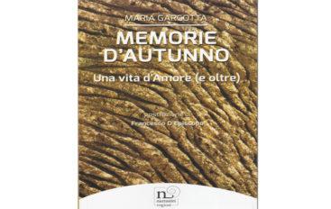 "Libri: ""MEMORIE D'AUTUNNO""una vita d'amore di Maria Margotta"