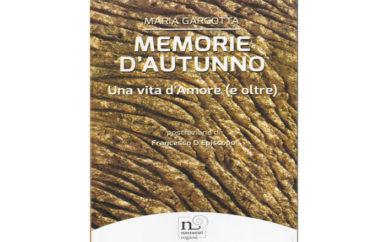 """Libri: """"MEMORIE D'AUTUNNO""""una vita d'amore di Maria Gargotta"""