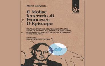 """Recensioni: """" Il Molise letterario di Francesco D'Episcopo"""" di Maria Margotta"""