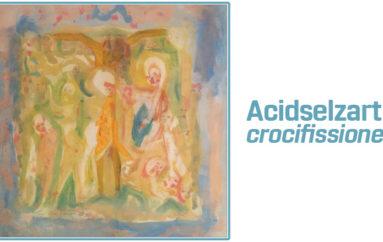 Acidselzart: crocifissione