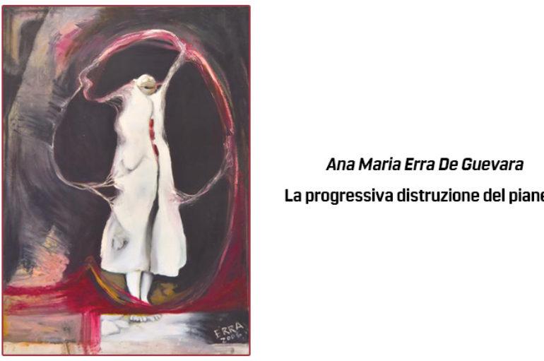Ana Maria Erra De Guevara: La progressiva distruzione del pianeta