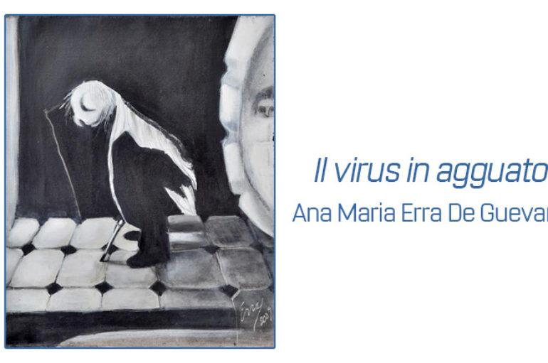 Ana Maria Erra De Guevara: Il virus in agguato