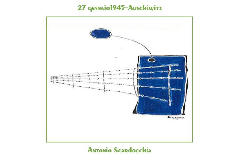 Antonio Scardocchia: 27 gennaio1945-Auschiwitz