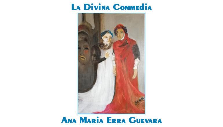Ana Maria Erra Guevara: La Divina Commedia