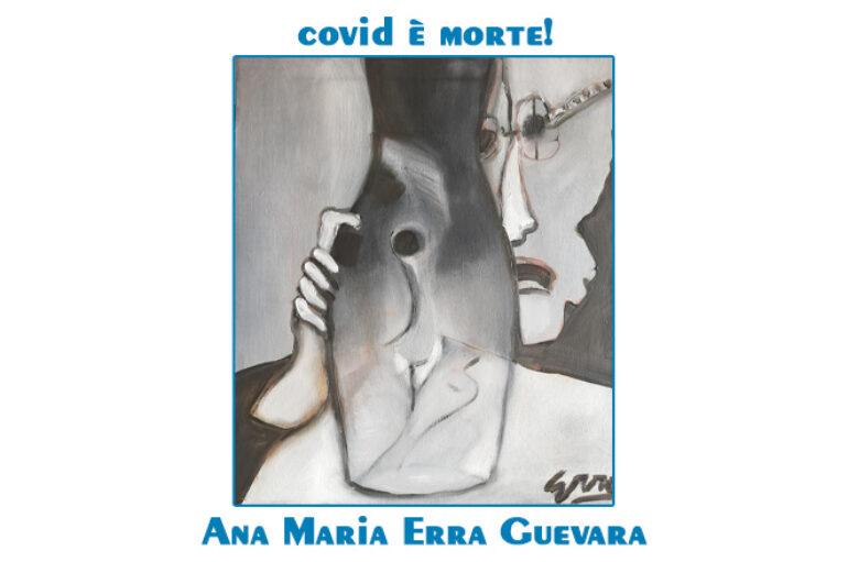 Ana Maria Erra Guevara: covid è morte!