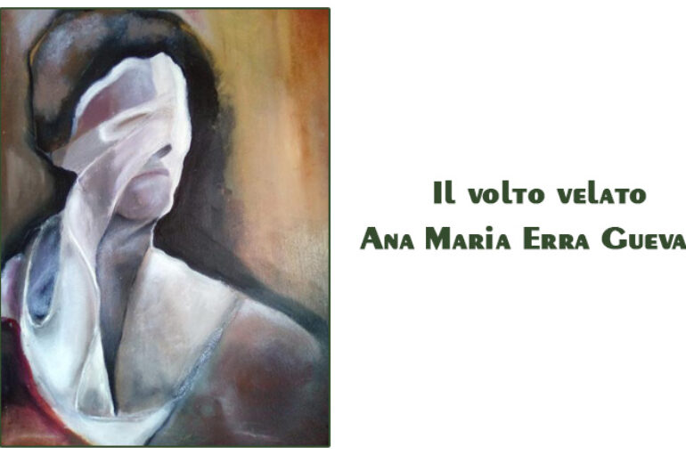 Ana Maria Erra Guevara:  Il volto velato
