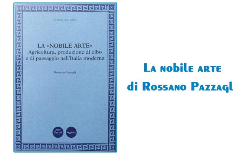"""La """"NOBILE ARTE"""" di Rossano Pazzagli"""