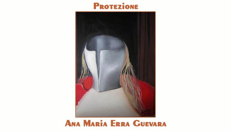 Ana Maria Erra Guevara:  Protezione