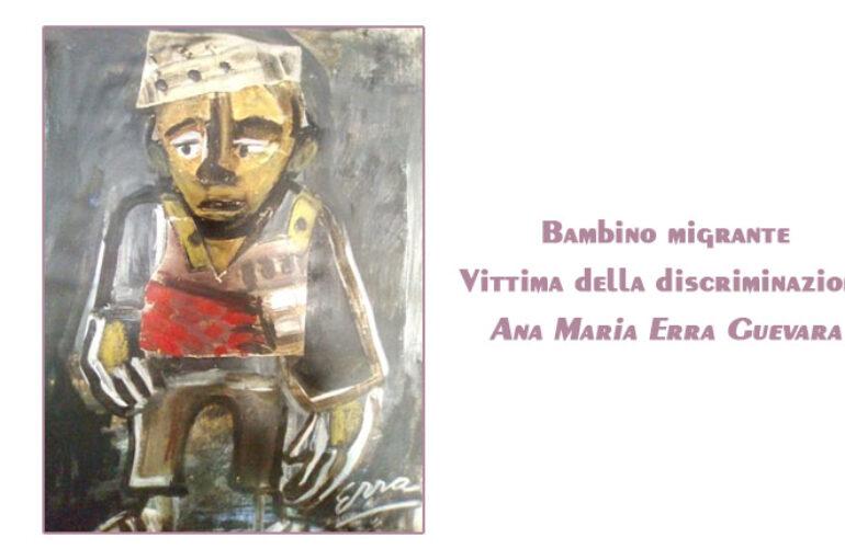 Ana Maria Erra Guevara:  Bambino  migrante. Vittima della discriminazione